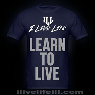 LEARN TO LIVE. #beILL @ilivelifeill.com